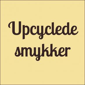 Upcyclede smykker